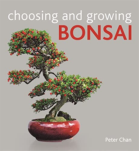 Choosing and Growing Bonsai (060062711X) by Peter Chan