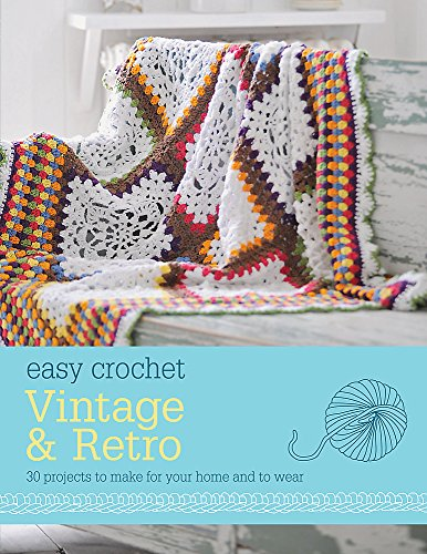 9780600628347: Easy Crochet: Vintage and Retro
