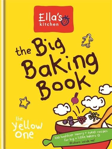 9780600628446: Ella's Kitchen: The Big Baking Book: The Yellow One