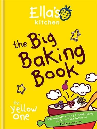 9780600628750: Ella's Kitchen: The Big Baking Book