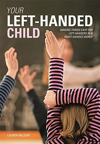 9780600628767: Your Left-Handed Child: Making things easy for left-handers in a right-handed world