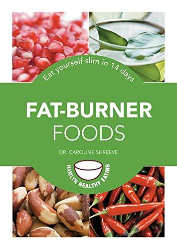 9780600628798: Fat-Burner Foods: Eat yourself slim in 14 days (Hamlyn Healthy Eating)