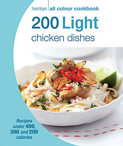 9780600628996: 200 Light Chicken Dishes: Hamlyn All Colour Cookbook