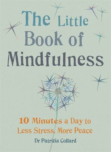 9780600629177: Little Book of Mindfulness: 10 Minutes a Day to Less Stress, More