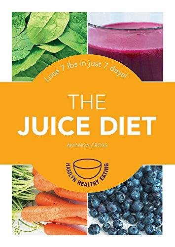 9780600629290: The Juice Diet: Lose 7lbs in just 7 days! (Hamlyn Healthy Eating)