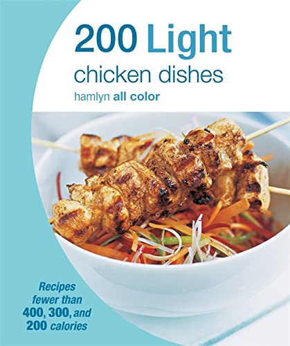 9780600629702: 200 Light Chicken Dishes (Hamlyn All Color)