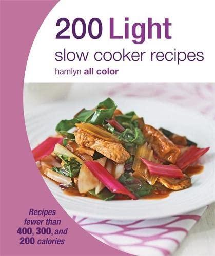 9780600629726: 200 Light Slow Cooker Recipes: Hamlyn All Color Cookbook (Hamlyn All Colour Cookery)