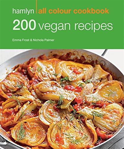 9780600629801: 200 Vegan Recipes (Hamlyn All Colour Cookbook)