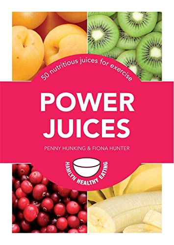 Power Juices : 50 Energizing Juices and: Penny Hunking; Fiona