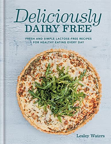 9780600630074: Deliciously Dairy Free: Fresh & simple lactose-free recipes for healthy eating every day