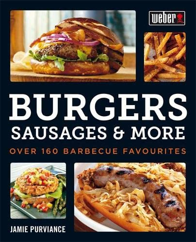 9780600630081: Weber's Burgers, Sausages & More: Over 160 Barbecue Favourites