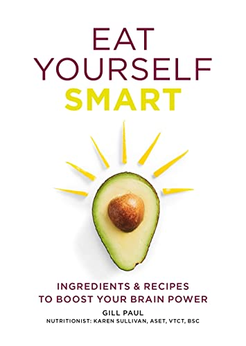 9780600630302: Eat Yourself Smart: Ingredients and recipes to boost your brain power