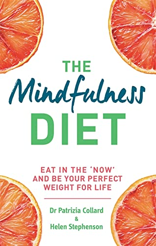 9780600630449: The Mindfulness Diet: Eat in the 'Now' and be the Perfect Weight for Life - With Mindfulness Practices and 70 Recipes