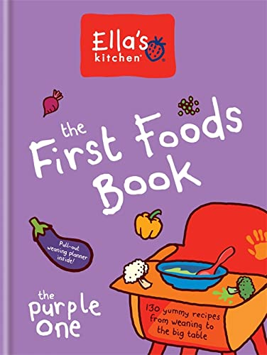 9780600630500: The First Foods Book: The Purple One: 130 Yummy Recipes from Weaning to the Big Table