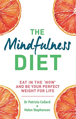 9780600630517: The Mindfulness Diet: Eat in the 'Now' and Be the Perfect Weight for Life - With Mindfulness Practices and 70 Recipes