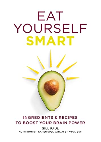 9780600630869: Eat Yourself Smart: Ingredients & Recipes to Boost Your Brain Power