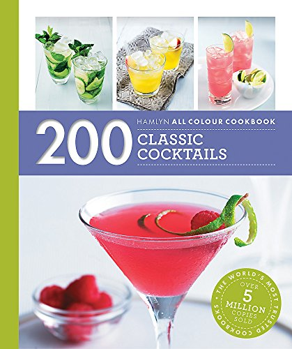 9780600631323: 200 Classic Cocktails (Hamlyn All Colour Cookery)