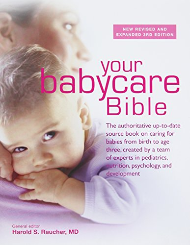 9780600631613: Your Babycare Bible: The most authoritative and up-to-date source book on caring for babies from birth to age three