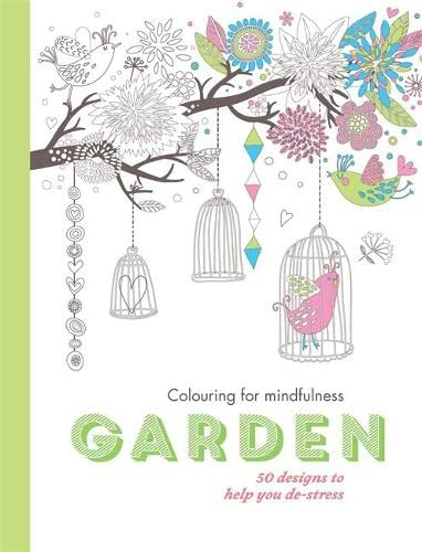 9780600632436: Garden: 50 designs to help you de-stress (Colouring for Mindfulness)
