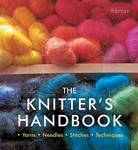 9780600632511: The Knitter's Handbook: ¿ Yarns ¿ Needles ¿ Stitches ¿ Techniques ¿ (Craft Library)