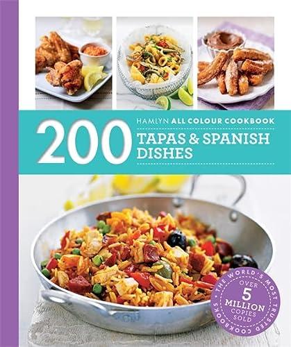9780600633365: 200 Tapas & Spanish Dishes: Hamlyn All Colour Cookbook