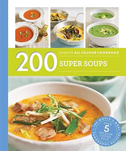 9780600633433: 200 Super Soups: Hamlyn All Colour Cookbook
