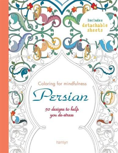 Persian 50 designs to help you de stress coloring for for Garden 50 designs to help you de stress colouring for mindfulness