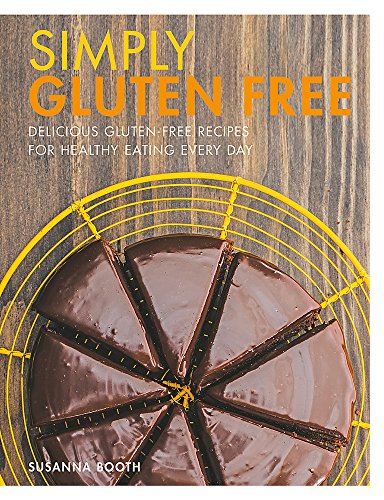 9780600634539: Simply Gluten Free: Delicious gluten-free recipes for healthy eating every day