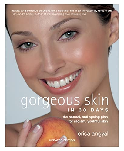 9780600634713: Gorgeous Skin in 30 Days: The Natural, Anti-ageing Plan for Radiant, Youthful Skin