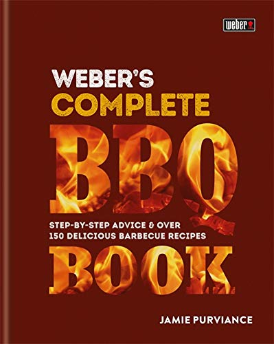 9780600635116: Weber's Complete BBQ Book: Step-by-step advice and over 150 delicious barbecue recipes