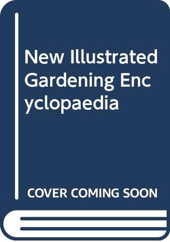New Illustrated Gardening Encyclopaedia