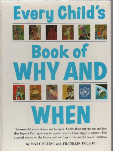 Every Child's Book of Why and When (0600720330) by Mary Elting; Franklin Folsom