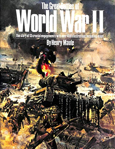 The Great Battles of World War II: Maule, Henry
