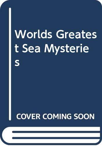 Worlds Greatest Sea Mysteries (0600720713) by Hardwick, Michael; Hardwick, Mollie