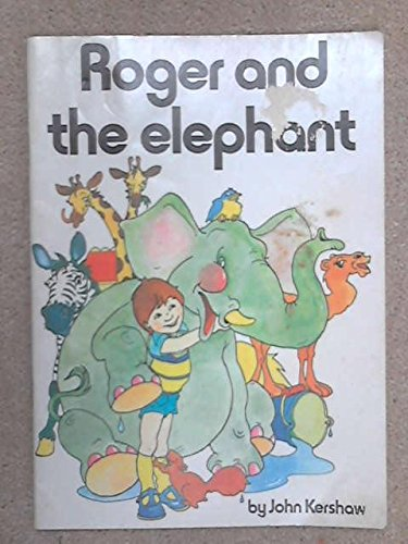 Roger and the Elephant (0600763013) by John Kershaw
