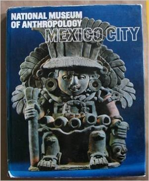 9780600793151: National Museum of Anthropology, Mexico City (Great museums of the world)