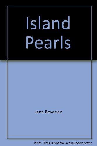 Island Pearls: Jane Beverley