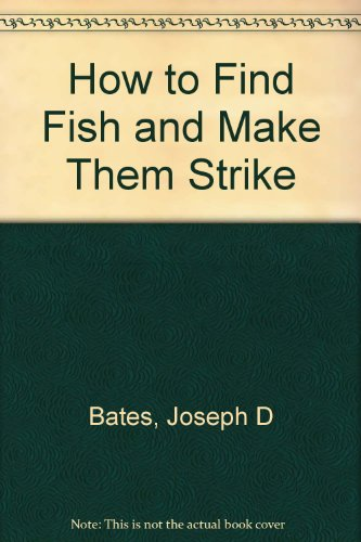9780601024117: How to Find Fish and Make Them Strike