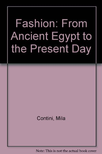 Fashion: From Ancient Egypt to the Present: Mila Contini