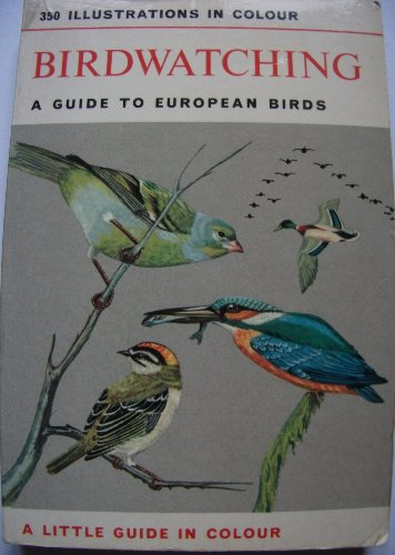 9780601079674: Bird Watching: A Guide to European Birds (Little Guides in Colour)