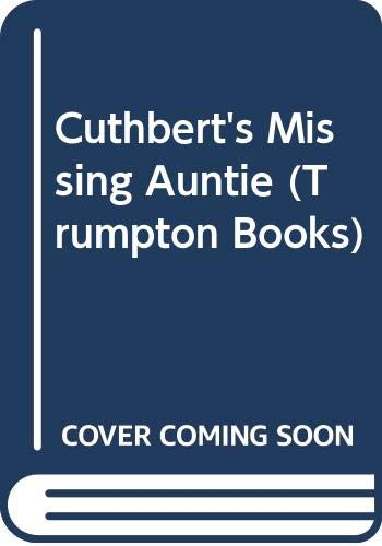 Cuthbert's Missing Auntie (Trumpton Bks.) (0601088042) by Carruth, Jane