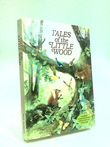 Tales of the Little Wood (9780601089062) by Anne-Marie Dalmais