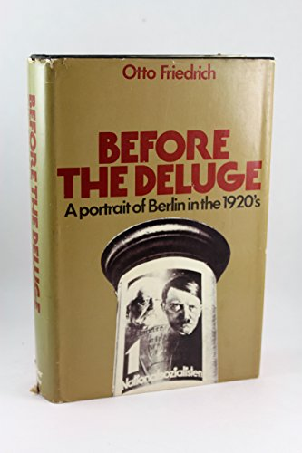 9780601137237: Before the Deluge: A Portrait of Berlin