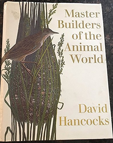 9780601175758: Master Builders of the Animal World