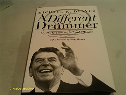 9780601978465: Different Drummer: My Thirty Years with Ronald Reagan