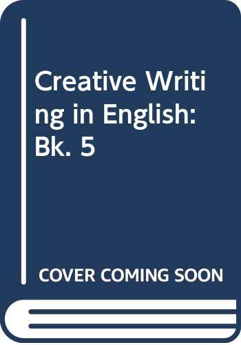 9780602203078: Creative Writing in English: Bk. 5