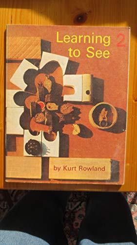 Learning to See 2: Rowland, Kurt