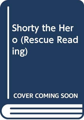 9780602208080: Shorty the Hero (Rescue Reading)
