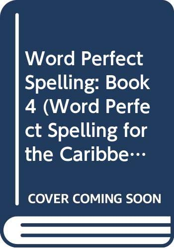 9780602209889: Word Perfect Spelling: Book4 (Word Perfect Spelling for the Caribbean) (Bk. 4)