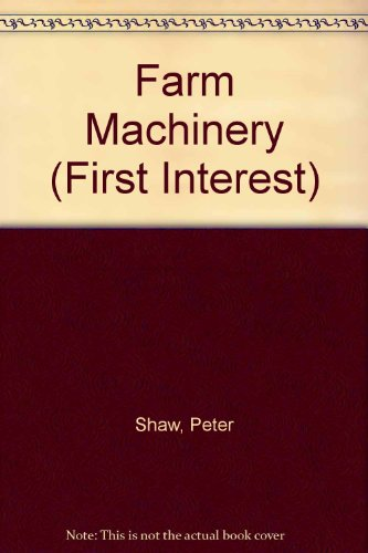 9780602211943: Farm Machinery (First Interest)